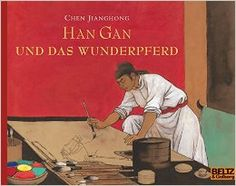 The Magic Horse of Han Gan by Chen Jiang Hong, Trans. by Claudia Zoe Bedrick, Young Han Gan loves to draw, but doesn't get much o. Best Children Books, Books For Boys, Childrens Books, Chen, Lion Book, World Literature, Children's Picture Books, Ancient China, New York Public Library