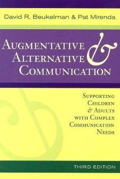 Augmentative & Alternative Communication: Supporting Children & Adults With Complex Communication Needs: Pat Mirenda, David R. Beukelman: 9781557666840: Amazon.com: Books