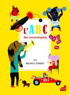 L'ABC des onomatopées - Bruno Gibert - Editions Le Baron perché