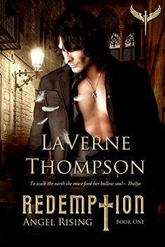 Angel Rising: Redemption Book 1 by LaVerne Thompson, http://www.amazon.com/dp/B00ROSP8YO/ref=cm_sw_r_pi_dp_quUPub1GYDFHK