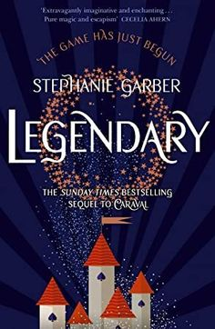 [EPUB] Legendary: The magical Sunday Times bestselling sequel to Caraval Author Stephanie Garber, #BookChat #IReadEverywhere #GoodReads #BookLovers #BookWorld #Fiction #WomensFiction #WhatToRead #KindleBargains
