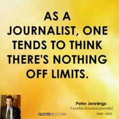 journalist+quotes | peter-jennings-journalist-quote-as-a-journalist-one-tends-to-think.jpg