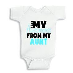 I Get My Awesomeness from my Aunt baby onesie by babyonesiesbynany, $13.50