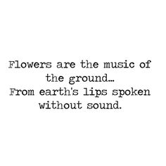Quotes Sayings and Affirmations Trendy Flowers Quotes Love Inspiration Gardens Ideas Wild Flower Quotes, Quotes About Flowers, Flower Qoutes, Beautiful Flower Quotes, Beautiful Poetry, Spring Quotes, Nature Quotes, Zen Quotes, Dream Quotes