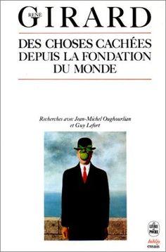 Des choses cachées depuis la fondation du monde de René Girard, http://www.amazon.fr/dp/2253032441/ref=cm_sw_r_pi_dp_Gdk0rb03YCB2W