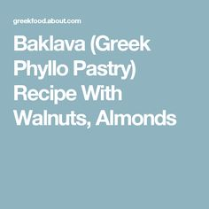 Baklava (Greek Phyllo Pastry) Recipe With Walnuts, Almonds