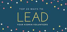 Top-20 Best Ways to Lead Kidmin Volunteers
