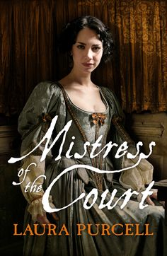 Laura Purcell - Mistress of the Crown / #awordfromJoJo #HistoricalFiction #LauraPurcell