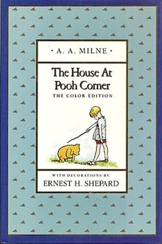 The house at Pooh Corner : the color edition von A. A. Milne | LibraryThing