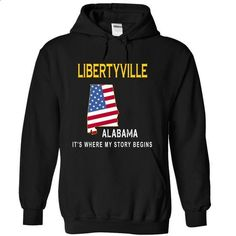 LIBERTYVILLE - Its Where My Story Begins - #funny tshirts #cool tshirt designs. ORDER HERE => https://www.sunfrog.com/States/LIBERTYVILLE--Its-Where-My-Story-Begins-xzxxj-Black-13686021-Hoodie.html?60505