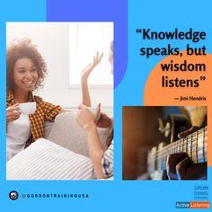 #activelistening #empathy #wisdom #jimihendrix #gordontraining #gordonmodel Acceptance Quotes, Active Listening, Jimi Hendrix, Knowledge, Wisdom, Train, Strollers, Facts