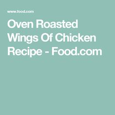 Oven Roasted Wings Of Chicken Recipe - Food.com