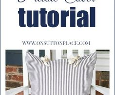 Tie Closure Pillow Cover Tutorial | On Sutton Place LIST OF PILLOW TUTORIALS