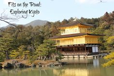 Fits on the Road: Exploring Kyoto- Part 1