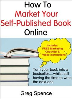 How To Market Your Self-Published Book Online by Greg Spence, http://www.amazon.com/dp/B00CJBYD5Q/ref=cm_sw_r_pi_dp_sLKHrb0HN8MXH