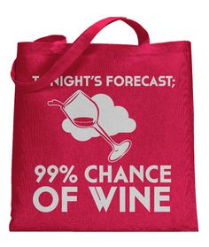 99% Chance of Wine Tote Bag | CrazyDog T-shirts