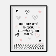 Plakat dla dzieci - Nie można kupić szczęścia, ale można je sobie urodzić Serious Quotes, Typography Quotes, Good Thoughts, Man Humor, Kids And Parenting, Motto, Wise Words, Letter Board, Texts