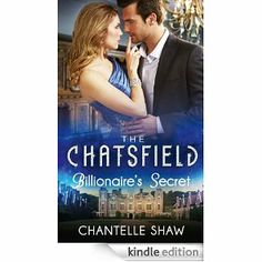 Billionaire's Secret (The Chatsfield Book by Chantelle Shaw - HarperCollins Publishers - ISBN 10 0263246248 - ISBN 13 0263246248 - When… Debbie Macomber, Book Summaries, Romance Novels, Fiction Books, Billionaire, Happily Ever After, Book Series, Erotica, The Past