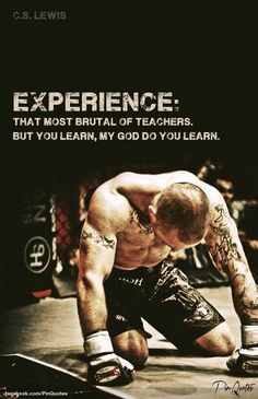 Experience - the most brutal teachers of all stay focused