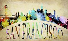 San Francisco Paint Splatter Skyline by Daniel Hagerman Bohemian Print, Paint Splatter, Fine Art Prints, San Francisco, Digital Art, Arts And Crafts, Greeting Cards, Skyline, Wall Art