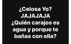 JAJAJAJAJA, pero ni se a de bañar  Sígueme como Merarí García 💣 tengo mucho contenido que te gustará Funny Spanish Memes, Spanish Humor, Spanish Quotes, Funny Memes, Jokes, Tumblr Quotes, Me Quotes, Latinas Quotes, Ex Amor