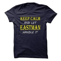 Keep Calm and Let EASTMAN  Handle It TA - #gift tags #photo gift. PRICE CUT => https://www.sunfrog.com/Names/Keep-Calm-and-Let-EASTMAN-Handle-It-TA.html?68278
