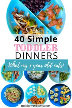 A list of 40 healthy, fun, and easy toddler dinners for 1-2 year olds. Descriptions of my toddler's meals and photos for inspiration. #toddlermeals #toddlerfood #toddlertips #kidfood