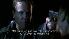 Jack Bauer; Season 4- but that will make a bigger sound!!