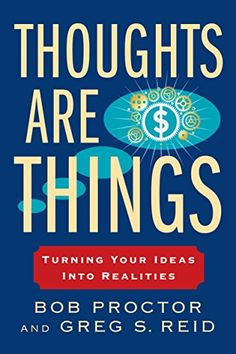 Thoughts Are Things: Turning Your Ideas Into Realities (Prosperity Gospel)