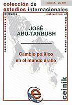 Cambio político en el mundo árabe / José Abu-Tarbush