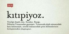 Sıradan. Bayağı. Good Sentences, Quotes About Everything, More Than Words, Cool Words, Karma, Vocabulary, Quotations, Literature, Poems
