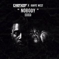 Chief Keef - Nobody feat. Kanye West on Tha Fly Nation