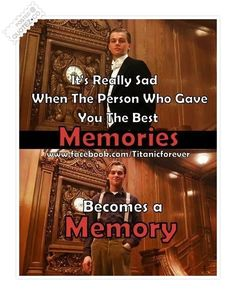 It's really sad when the person who gave you the best memories, becomes a memory.