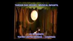 TARZAN DAS SELVAS -  MUSICAL INFANTIL 10/AGOSTO -TEARO CASTRO MENDES EM CAMPINAS INF.: ARTECOMARTEPRODUCOES.COM.BR