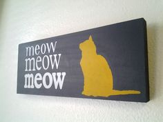 Hey, I found this really awesome Etsy listing at https://www.etsy.com/listing/161916421/meow-cat-sign-cat-silhouette-wood-sign