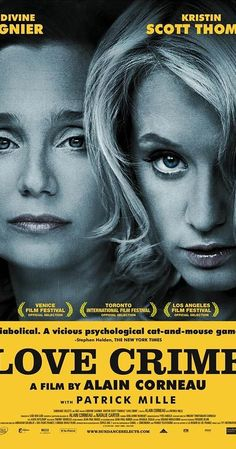 Directed by Alain Corneau.  With Ludivine Sagnier, Kristin Scott Thomas, Patrick Mille, Guillaume Marquet. Ruthless executive Christine brings on Isabelle as her assistant, and she takes delight in toying with the young woman's innocence. But when the protégé's ideas become tempting enough for Christine to pass on as her own, she underestimates Isabelle's ambition and cunning -- and the ground is set for all out war.