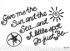 Give me the sun and the sea...