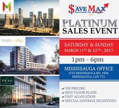 Visit Save Max Sales Office this weekend to Get Platinum VIP Access to all Upcoming New Development Projects!! Our Exclusive Relations with Builder will Get you Priority Acces & VIP Pricing to The Best Available Projects. Don't Miss Out!!!    M CITY CONDOS | Mississauga   SAGE PRESTIGE | Kingston  THE PEAK CONDOS | Toronto    For more info, Call us Today at 647.993.4844