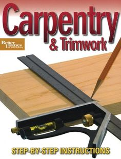 Carpentry & Trimwork (Better Homes and Gardens) (Better Homes & Gardens Do It Yourself) « LibraryUserGroup.com – The Library of Library User Group