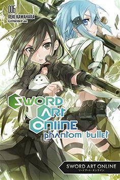 Sword Art Online 6: Phantom Bullet – light novel