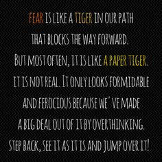Fears are like paper tigers