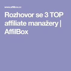Rozhovor se 3 TOP affiliate manažery  | AffilBox