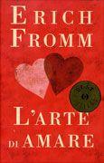 """""""L'arte di amare"""" di Erich Fromm"""