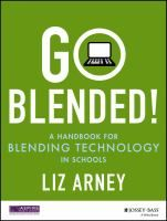 In Go Blended, Arney makes the case for buy-in and piloting innovative technology projects in education.