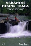 If you hike in Arkansas, Tim Ernst's series of trail guides are a must.