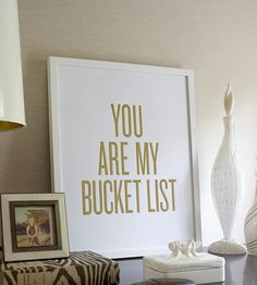 You Are My Bucket List Print | Art Prints | Read Between The Lines | Scoutmob Shoppe | Product Detail