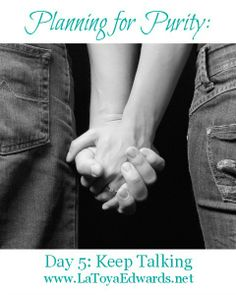 How to talk to kids about purity? Part 5: Keep talking. Some starting points for conversations with your children.   LaToyaEdwards.net