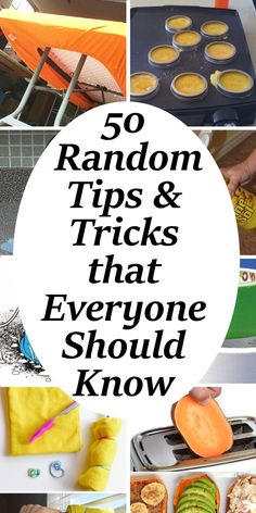 50 Random Tips Everyone Should Know