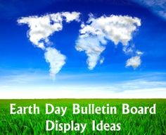 Earth Day Bulletin Board Display Examples and Ideas