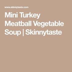Mini Turkey Meatball Vegetable Soup   Skinnytaste